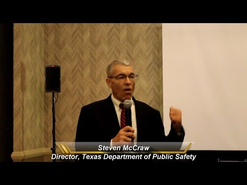 Steven McCraw - Director, Texas Department of Public Safety