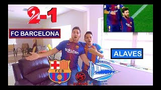 FC BARCELONA VS ALAVES (2-1) - LIGA SANTANDER - | VIDEO REACCION |