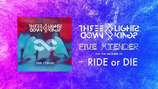 THREE LIGHTS DOWN KINGS - RIDE or DIE