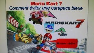 ★Mario Kart 7 - Comment éviter une carapace bleue★
