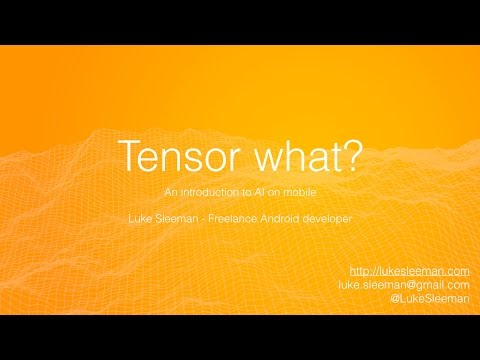 Tensor What? AI and mobile