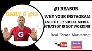 DAILY G #13 - The #1 Reason Why Your Real Estate Instagram Account is not Growing