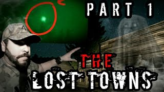 THE LOST TOWNS (YOU WONT BELIEVE WHAT'S OUT THERE!) PART 1