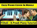 FILHALL : PIANO TUTORIAL|Akshay Kumar Filhall - BPraak Easy Mobile Piano Cover , Piano lesson, Notes видео