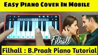 FILHALL : PIANO TUTORIAL Akshay Kumar Filhall - BPraak Easy Mobile Piano Cover , Piano lesson, Notes видео