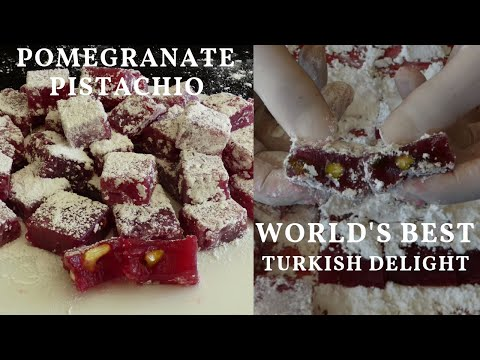 WORLD BEST TURKISH DELIGHTS - HOW TO MAKE THE BEST TURKISH DELIGHTS - POMEGRANATE TURKISH DELIGHT