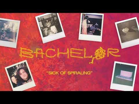 Bachelor - Sick of Spiraling [OFFICIAL AUDIO]