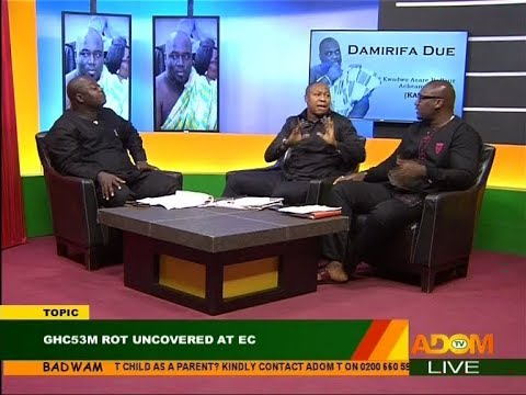 GHC53M Rot Uncovered at EC - Badwam Mpensenpensenmu on Adom TV (15-12-17)