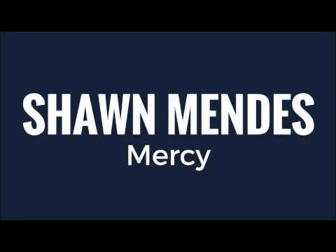 Shawn Mendes - Mercy (Lyrics)