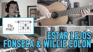 Estar Lejos Fonseca & Willie Colon Tutorial Cover - Guitarra [Mauro Martinez]