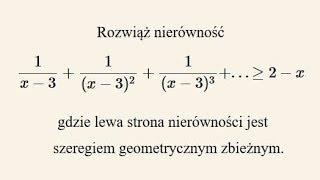 Poziom rozszerzony - zadanie z szeregiem geometrycznym