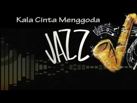 Kala Cinta Menggoda versi Jazz ♫