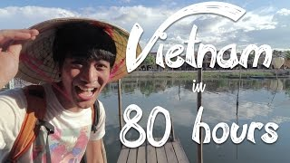 Vietnam in 80 Hours