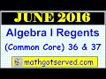June 2016 NYS Algebra 1 Common Core Regents Examination solutions worked out 36 to 37