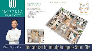 Căn hộ mẫu tại dự án Imperia Smart City - Đinh Ngọc Kiên