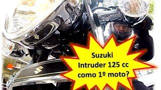 Suzuki Intruder 125 como primeira moto