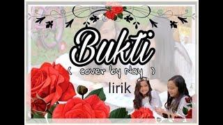 Bukti || cover by nay || lirik ||