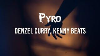 Denzel Curry, Kenny Beats - Pyro (leak 2019) // LYRICS // HECK RAP
