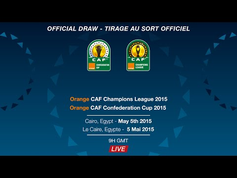 DRAW Ceremony: 2015 Orange CAF Champions League & Orange CAF