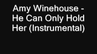 Amy Winehouse - He Can Only Hold Her (Instrumental) [Download]