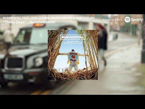 Rudimental - These Days feat. Jess Glynne, Macklemore & Dan Caplen - nyt striimattavissa