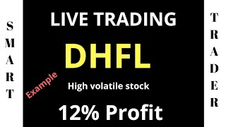 LIVE TRADING - 12%Profit-How to trade in high volatile risk stocks -DHFL