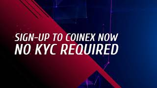 Trade in Coinex | NO KYC Required