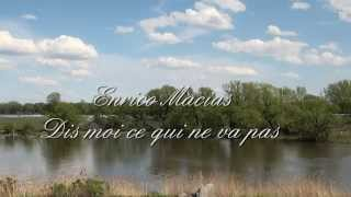 Dis moi ce qui ne va pas - Enrico Macias - Nostalgie