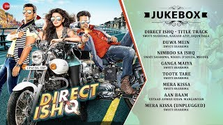 Direct Ishq – Audio Jukebox | Rajneesh Duggal, Nidhi Subbaiah, Arjun Bijla …