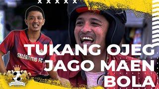 TUKANG OJEK PENGKOLAN YANG JAGO MAIN BOLA |  EZA YAYANG 5 TAHUN VACUM, KEMBALI UNTUK SELEBRITIS FC
