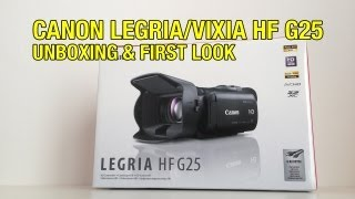 Canon Legria ( Vixia ) HF G25 Unboxing & First Look