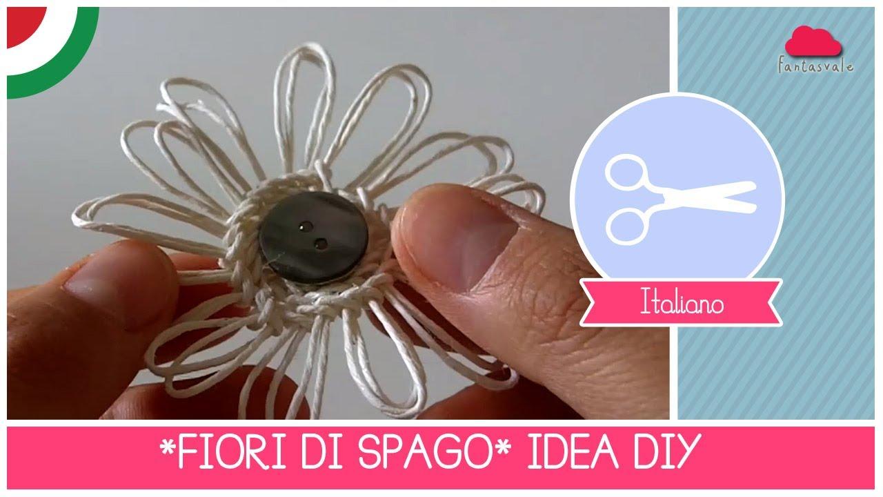 Fiori Di Spago Tutorial Diy Crafting By Fantasvale Super Facile