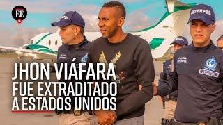 Jhon Viáfara: ¿Por qué fue extraditado a Estados Unidos? - Noticias - El Espectador