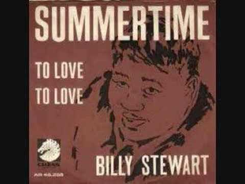 Billy Stewart Summertime To Love To Love
