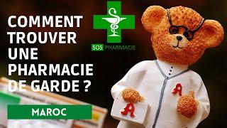 Comment trouver une pharmacie de garde au Maroc ( SOS Pharmacie De Garde)