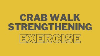 The Crab Walk - Glute/ Hip Strengthening