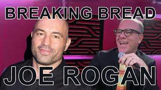 Breaking Bread Episode 22 (feat. Joe Rogan)