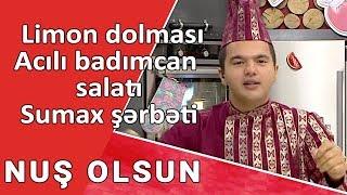 NUŞ OLSUN  - Limon dolması, Acılı badımcan salatı, Sumax şərbəti  /21.09.2017 /