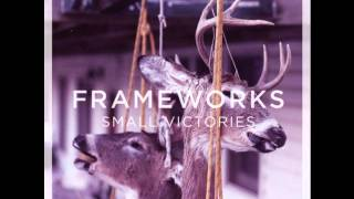 Frameworks - Full ep ( Small Victories )