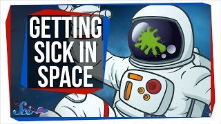 Why Getting Sick in Space Is the Worst
