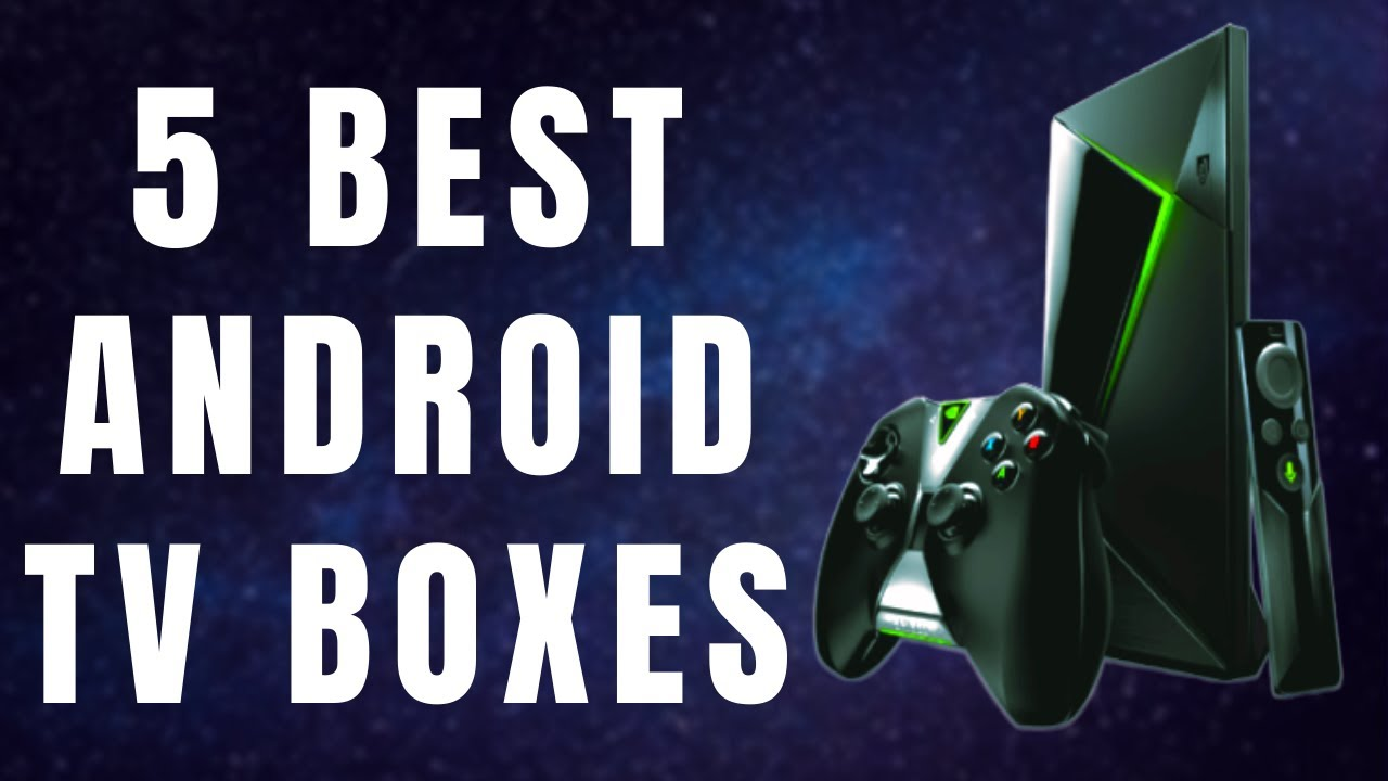 Best Android Box 2020.The Best 5 Android 4k Tv Boxes 2020 You Must Have