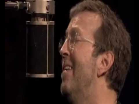 "Eric Clapton ""When You Got a Good Friend"" (Sessions 2004)"