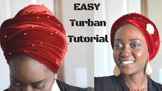 EASY Turban Tutorial |How to Tie  Nigerian Velvet Turban