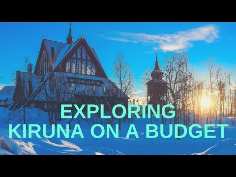 HOW TO VISIT KIRUNA ON A BUDGET