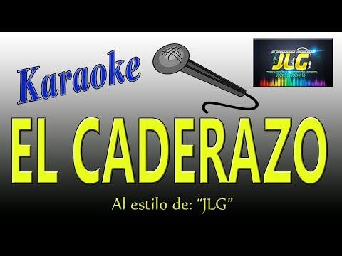EL CADERAZO -karaoke como tierra caliente- Arreglo por JLG