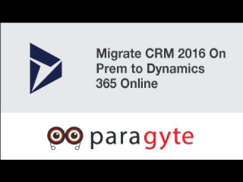 Dynamics 365 Tutorial: Migrate Dynamics 365 on premise to Dynamics 365 Online