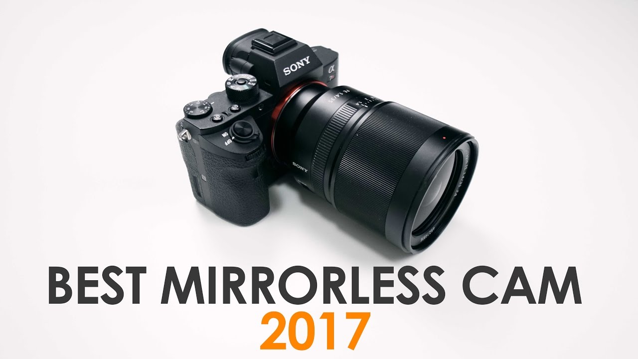 BEST MIRRORLESS CAMERA 2017 - BEST Overall Package - YouTube