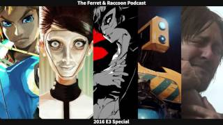 ferret raccoon podcast 2016 e3 special