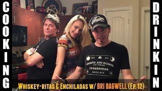 CookingDrinking w Johnny & AJ - Whiskey-ritas & Enchiladas (Ep.12)