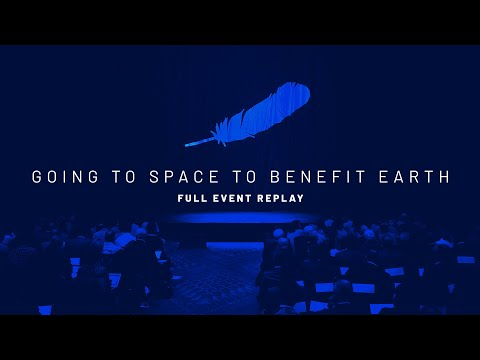 Going to Space to Benefit Earth (Full Event Replay)